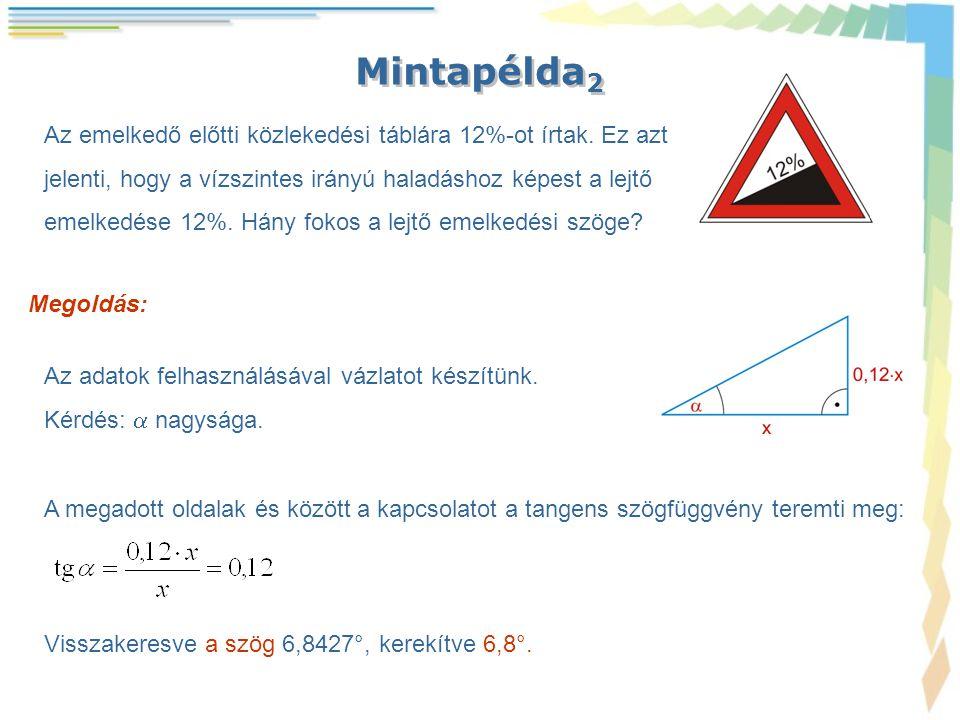 Mintapélda 3 Megoldás: A koszinusz a szög melletti befogó és az átfogó hányadosa, ezért e két távolság aránya 1:3.