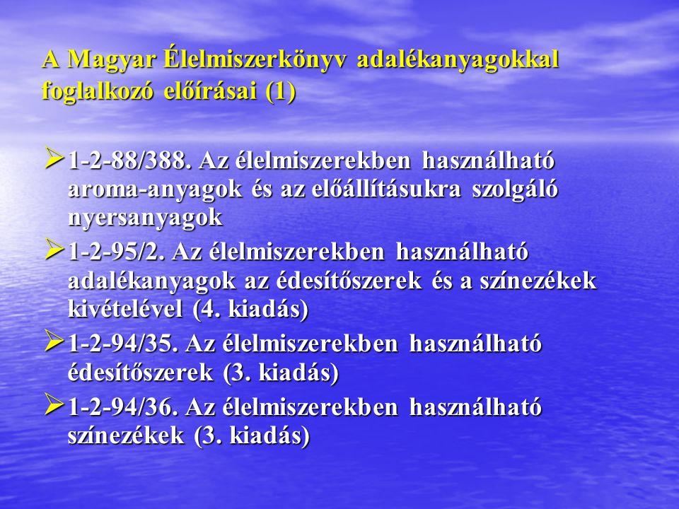 A Magyar Élelmiszerkönyv adalékanyagokkal foglalkozó előírásai (1)  1-2-88/388.
