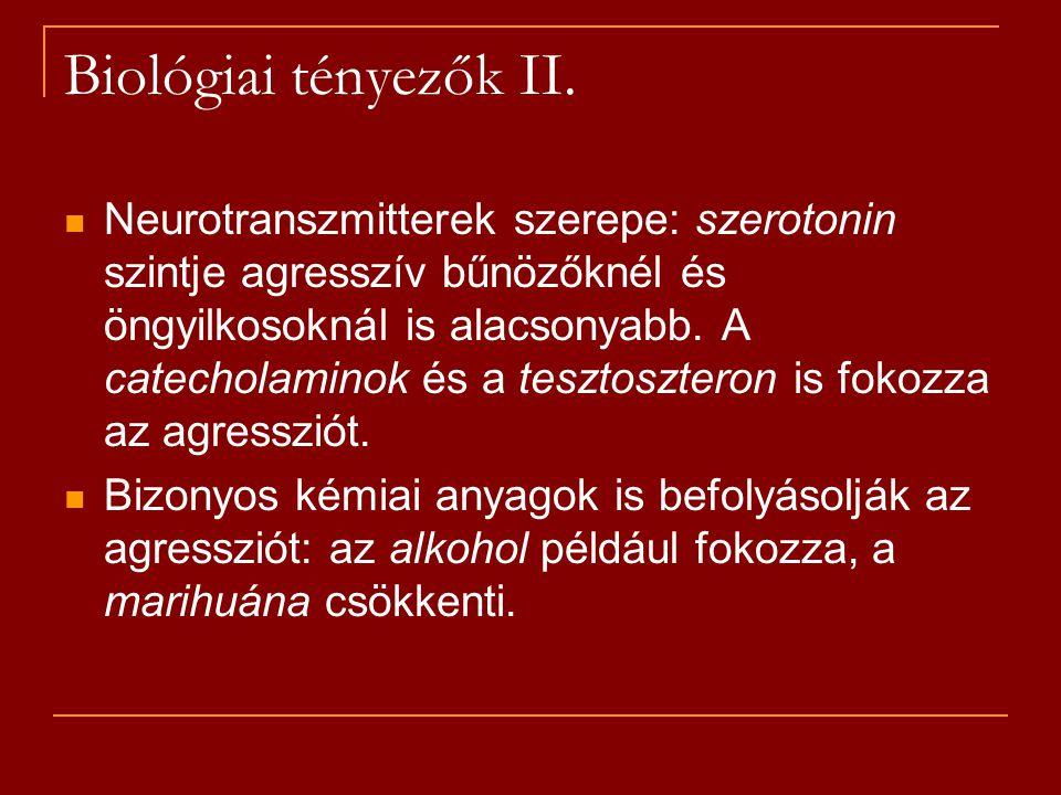 Biológiai tényezők II. Neurotranszmitterek szerepe: szerotonin szintje agresszív bűnözőknél és öngyilkosoknál is alacsonyabb. A catecholaminok és a te