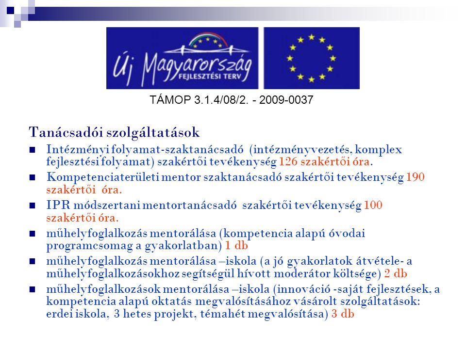 TÁMOP 3.1.4/08/2. - 2009-0037 Tanácsadói szolgáltatások Intézményi folyamat-szaktanácsadó (intézményvezetés, komplex fejlesztési folyamat) szakért ő i