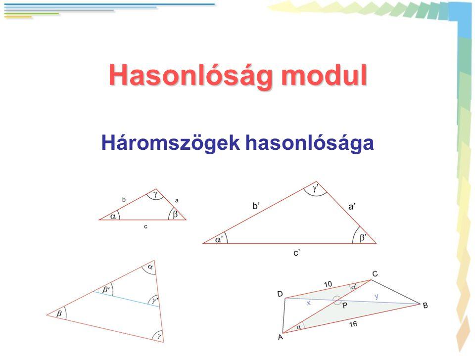 Hasonlóság modul Háromszögek hasonlósága