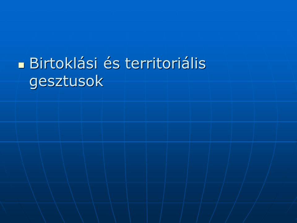 Birtoklási és territoriális gesztusok Birtoklási és territoriális gesztusok