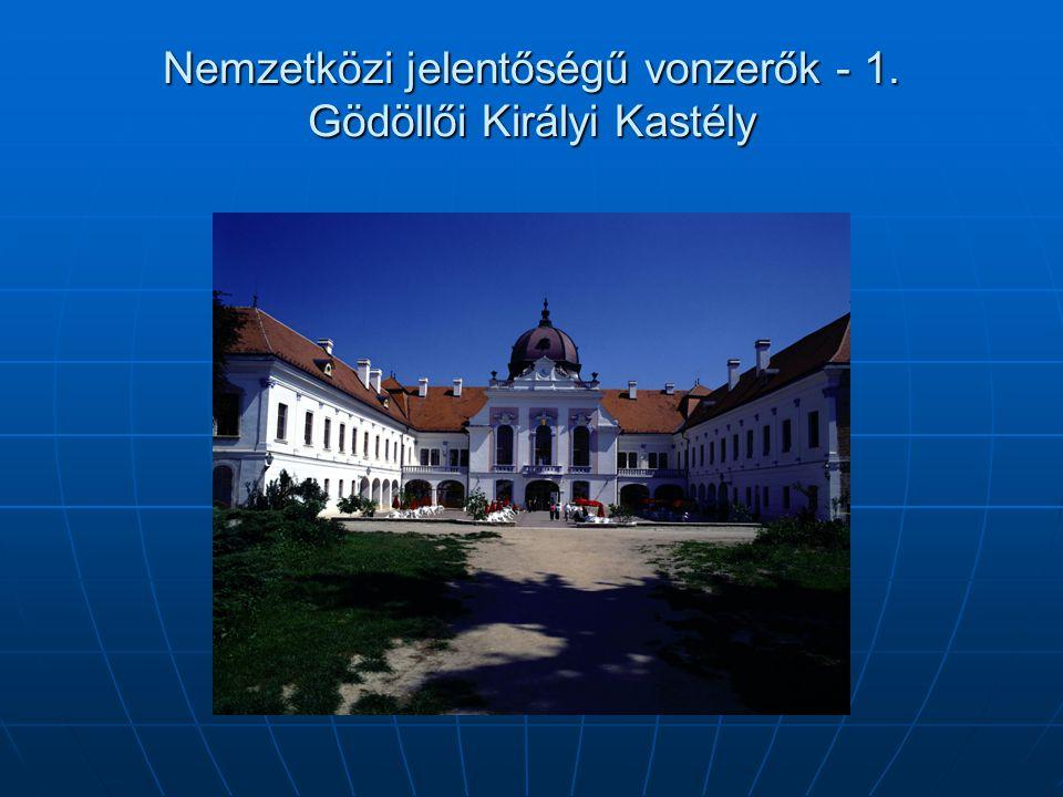 Nemzetközi jelentőségű vonzerők - 1. Gödöllői Királyi Kastély