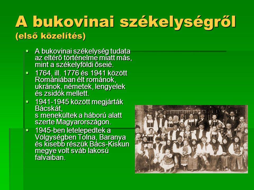 A bukovinai székelységről (első közelítés)  A bukovinai székelység tudata az eltérő történelme miatt más, mint a székelyföldi őseié.  1764, ill. 177
