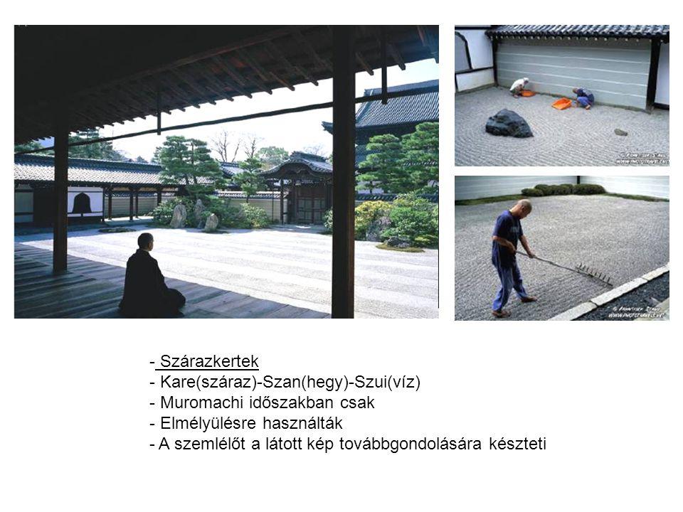 - Szárazkertek - Kare(száraz)-Szan(hegy)-Szui(víz) - Muromachi időszakban csak - Elmélyülésre használták - A szemlélőt a látott kép továbbgondolására készteti