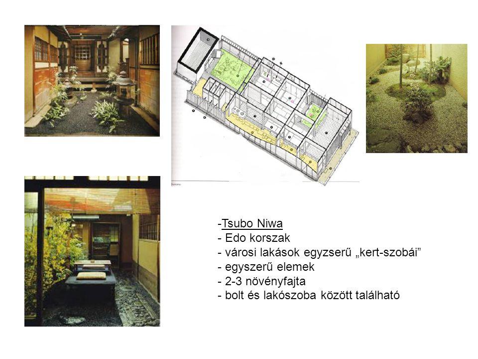 """-Tsubo Niwa - Edo korszak - városi lakások egyzserű """"kert-szobái - egyszerű elemek - 2-3 növényfajta - bolt és lakószoba között található"""