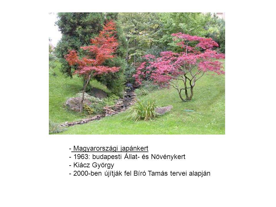 - Magyarországi japánkert - 1963: budapesti Állat- és Növénykert - Kiácz György - 2000-ben újítják fel Bíró Tamás tervei alapján