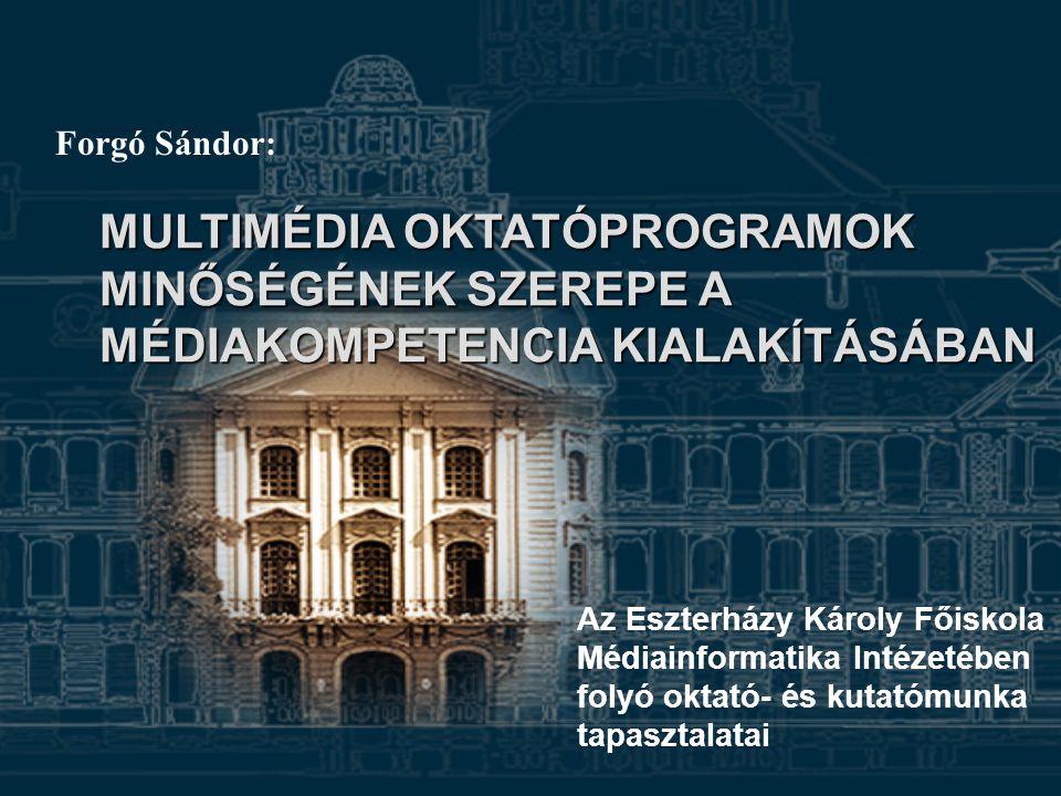 Eszterházy Károly Főiskola Médiainformatika Intézet Film és számítógép Használata informatikai ismereteket is kíván.