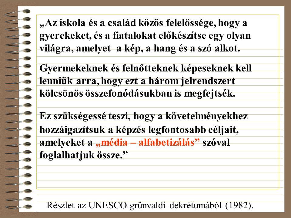 """Részlet az UNESCO grünvaldi dekrétumából (1982). """"Az iskola és a család közös felelőssége, hogy a gyerekeket, és a fiatalokat előkészítse egy olyan vi"""