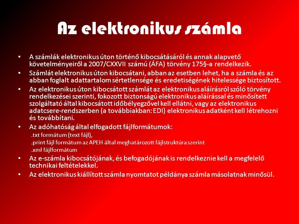 Az elektronikus számla A számlák elektronikus úton történő kibocsátásáról és annak alapvető követelményeiről a 2007/CXXVII számú (ÁFA) törvény 175§-a