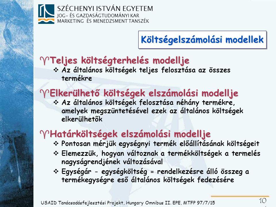 SZÉCHENYI ISTVÁN EGYETEM JOG- ÉS GAZDASÁGTUDOMÁNYI KAR MARKETING ÉS MENEDZSMENT TANSZÉK 10 1 USAID Tanácsadásfejlesztési Projekt, Hungary Omnibus II.