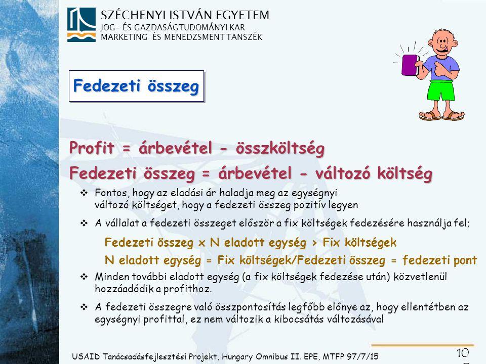 SZÉCHENYI ISTVÁN EGYETEM JOG- ÉS GAZDASÁGTUDOMÁNYI KAR MARKETING ÉS MENEDZSMENT TANSZÉK 10 7 USAID Tanácsadásfejlesztési Projekt, Hungary Omnibus II.