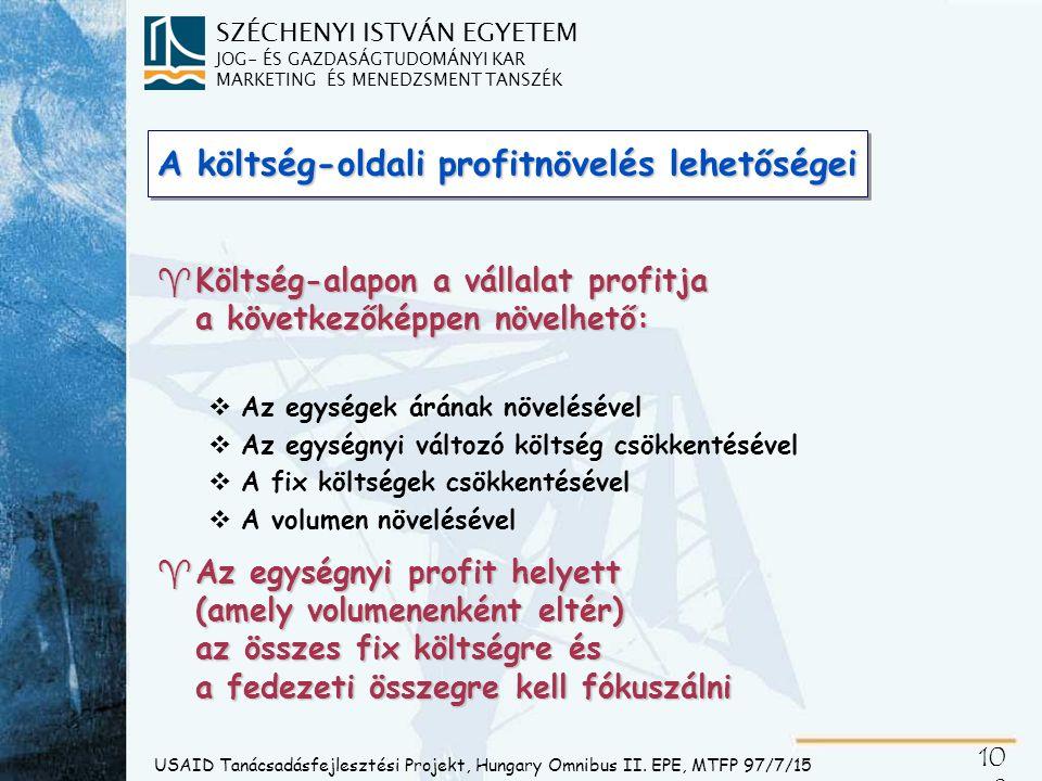 SZÉCHENYI ISTVÁN EGYETEM JOG- ÉS GAZDASÁGTUDOMÁNYI KAR MARKETING ÉS MENEDZSMENT TANSZÉK 10 9 USAID Tanácsadásfejlesztési Projekt, Hungary Omnibus II.