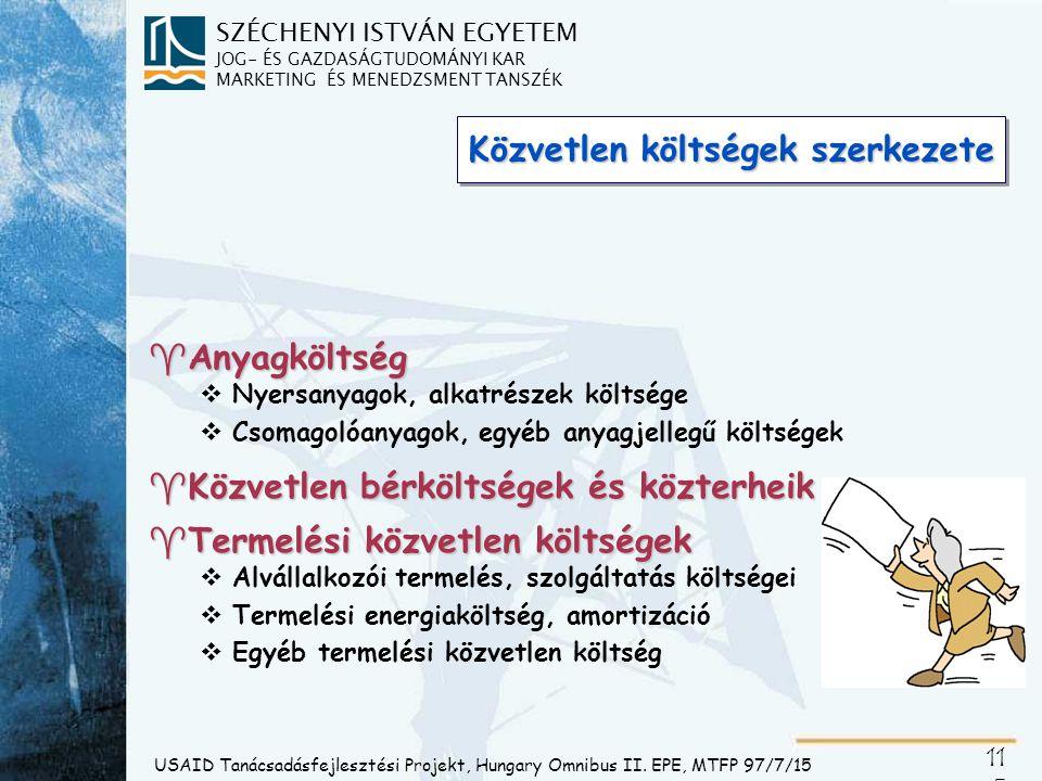 SZÉCHENYI ISTVÁN EGYETEM JOG- ÉS GAZDASÁGTUDOMÁNYI KAR MARKETING ÉS MENEDZSMENT TANSZÉK 11 5 USAID Tanácsadásfejlesztési Projekt, Hungary Omnibus II.