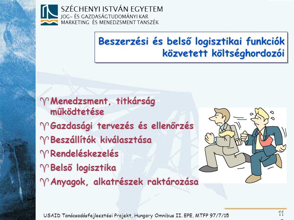SZÉCHENYI ISTVÁN EGYETEM JOG- ÉS GAZDASÁGTUDOMÁNYI KAR MARKETING ÉS MENEDZSMENT TANSZÉK 11 8 USAID Tanácsadásfejlesztési Projekt, Hungary Omnibus II.