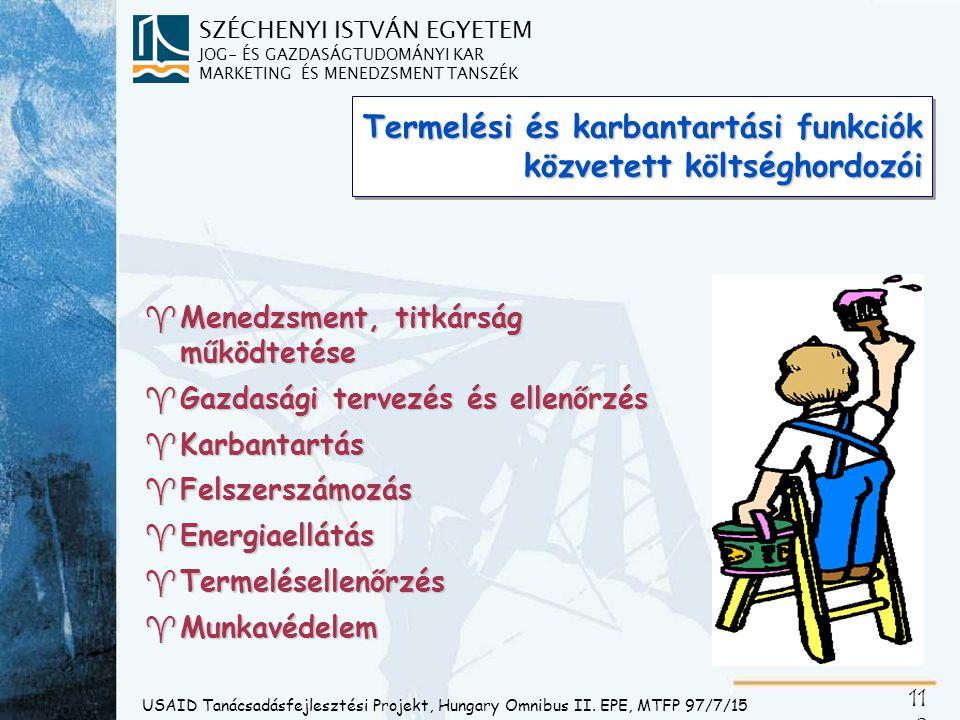SZÉCHENYI ISTVÁN EGYETEM JOG- ÉS GAZDASÁGTUDOMÁNYI KAR MARKETING ÉS MENEDZSMENT TANSZÉK 11 9 USAID Tanácsadásfejlesztési Projekt, Hungary Omnibus II.