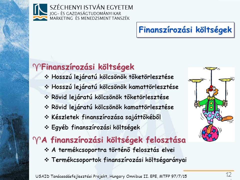 SZÉCHENYI ISTVÁN EGYETEM JOG- ÉS GAZDASÁGTUDOMÁNYI KAR MARKETING ÉS MENEDZSMENT TANSZÉK 12 2 USAID Tanácsadásfejlesztési Projekt, Hungary Omnibus II.