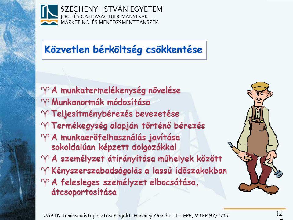 SZÉCHENYI ISTVÁN EGYETEM JOG- ÉS GAZDASÁGTUDOMÁNYI KAR MARKETING ÉS MENEDZSMENT TANSZÉK 12 3 USAID Tanácsadásfejlesztési Projekt, Hungary Omnibus II.