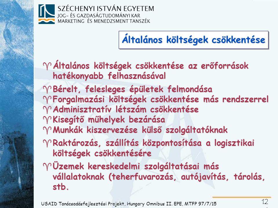 SZÉCHENYI ISTVÁN EGYETEM JOG- ÉS GAZDASÁGTUDOMÁNYI KAR MARKETING ÉS MENEDZSMENT TANSZÉK 12 4 USAID Tanácsadásfejlesztési Projekt, Hungary Omnibus II.