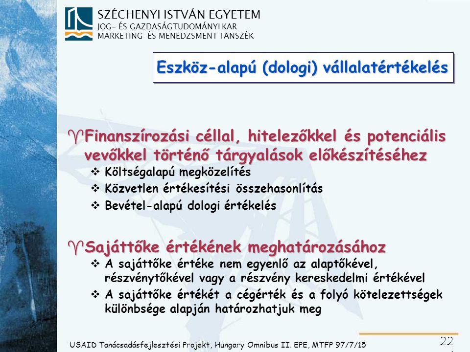 SZÉCHENYI ISTVÁN EGYETEM JOG- ÉS GAZDASÁGTUDOMÁNYI KAR MARKETING ÉS MENEDZSMENT TANSZÉK 22 1 USAID Tanácsadásfejlesztési Projekt, Hungary Omnibus II.