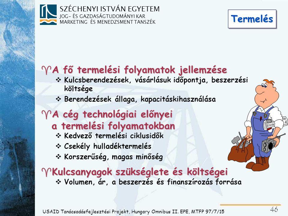 SZÉCHENYI ISTVÁN EGYETEM JOG- ÉS GAZDASÁGTUDOMÁNYI KAR MARKETING ÉS MENEDZSMENT TANSZÉK 46 USAID Tanácsadásfejlesztési Projekt, Hungary Omnibus II. EP