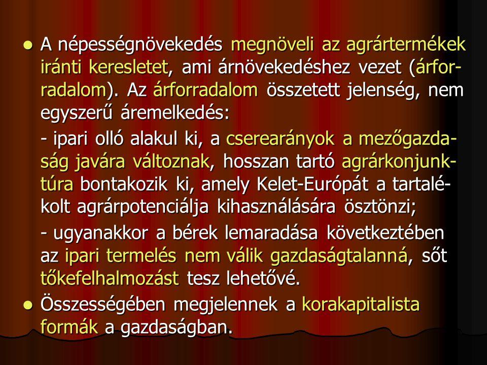 A modern világgazdaság hatása Magyarországon A közvetlen hatás a külkereskedelem növe- kedésének felgyorsulása a 16.
