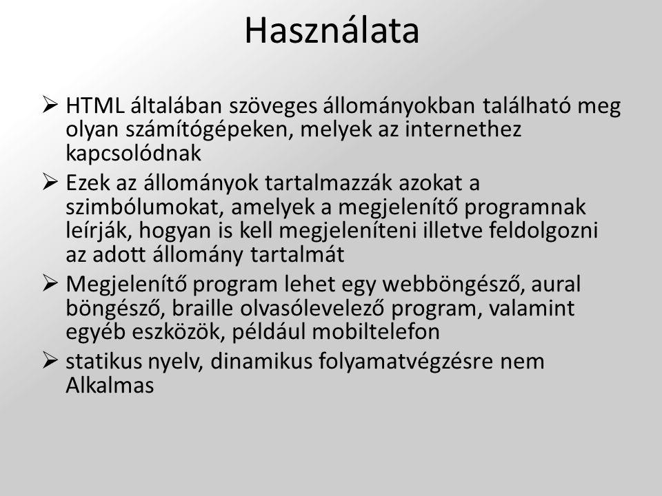 Szimbólumok, tartalom Négyfajta szimbólum (leíró elem) található meg a HTML- ben:  strukturális elemek, amelyek leírják az adott szöveg célját például Téma 1 mint első szintű címsor (alcím).