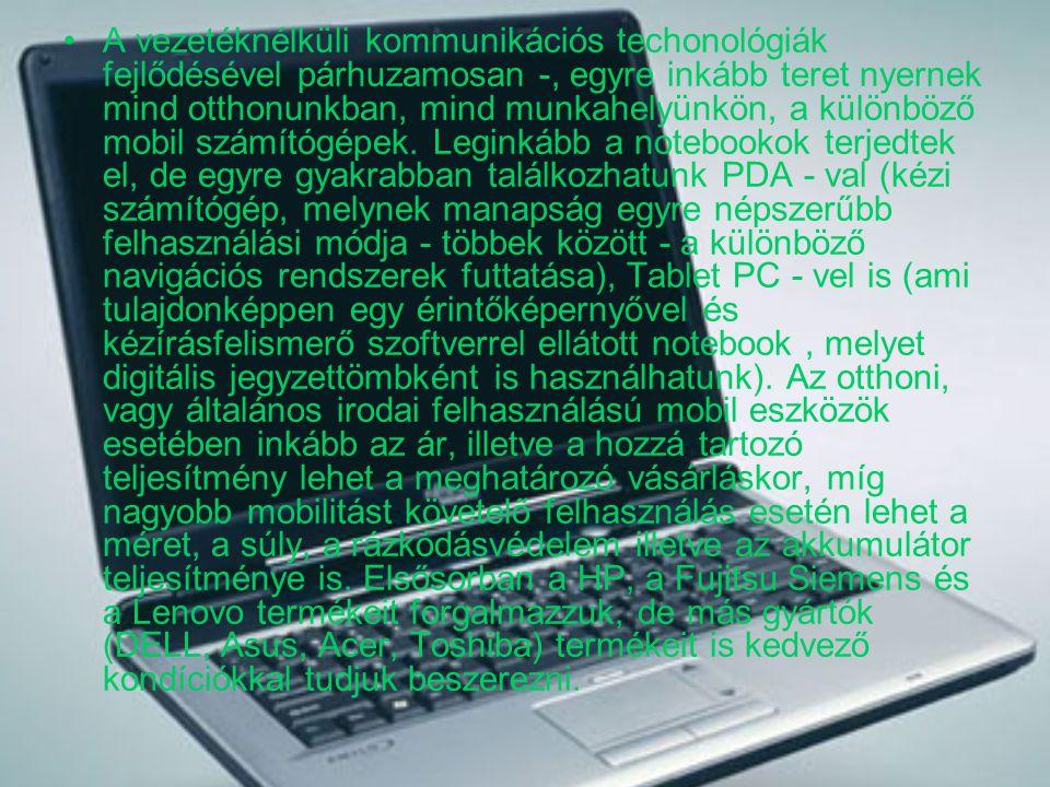 A vezetéknélküli kommunikációs techonológiák fejlődésével párhuzamosan -, egyre inkább teret nyernek mind otthonunkban, mind munkahelyünkön, a különbö