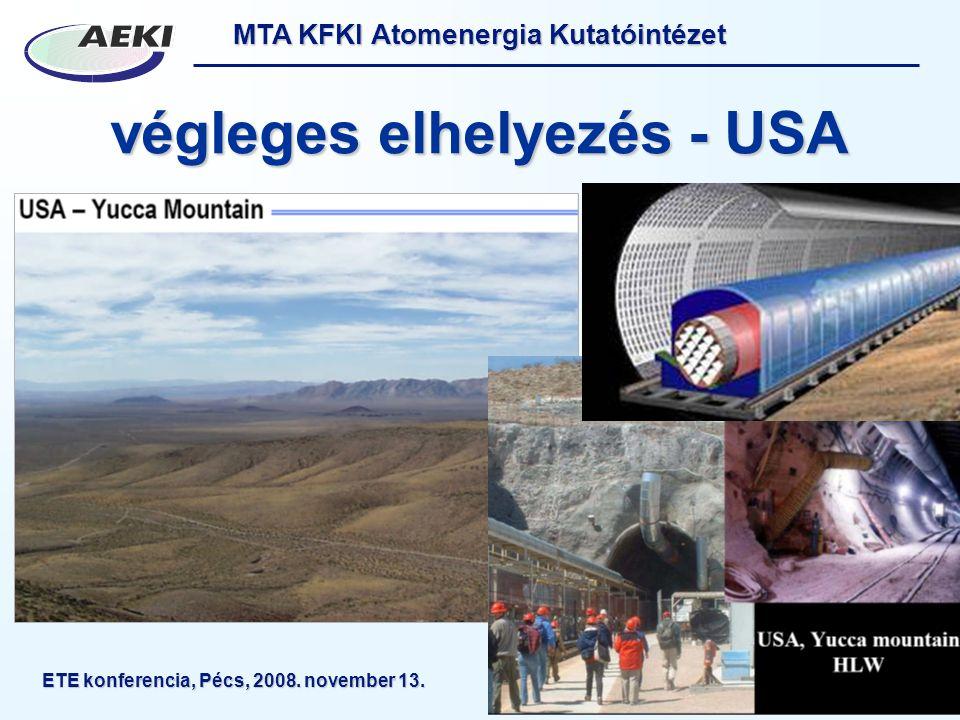 MTA KFKI Atomenergia Kutatóintézet ETE konferencia, Pécs, 2008. november 13.12 végleges elhelyezés - USA