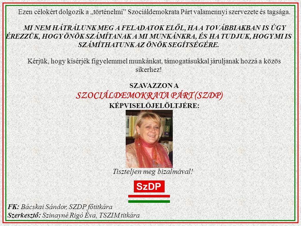 """Ezen célokért dolgozik a """"történelmi Szociáldemokrata Párt valamennyi szervezete és tagsága."""
