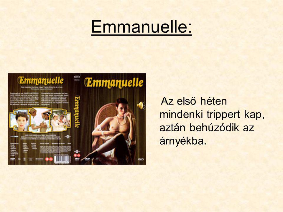 Emmanuelle: Az első héten mindenki trippert kap, aztán behúzódik az árnyékba.