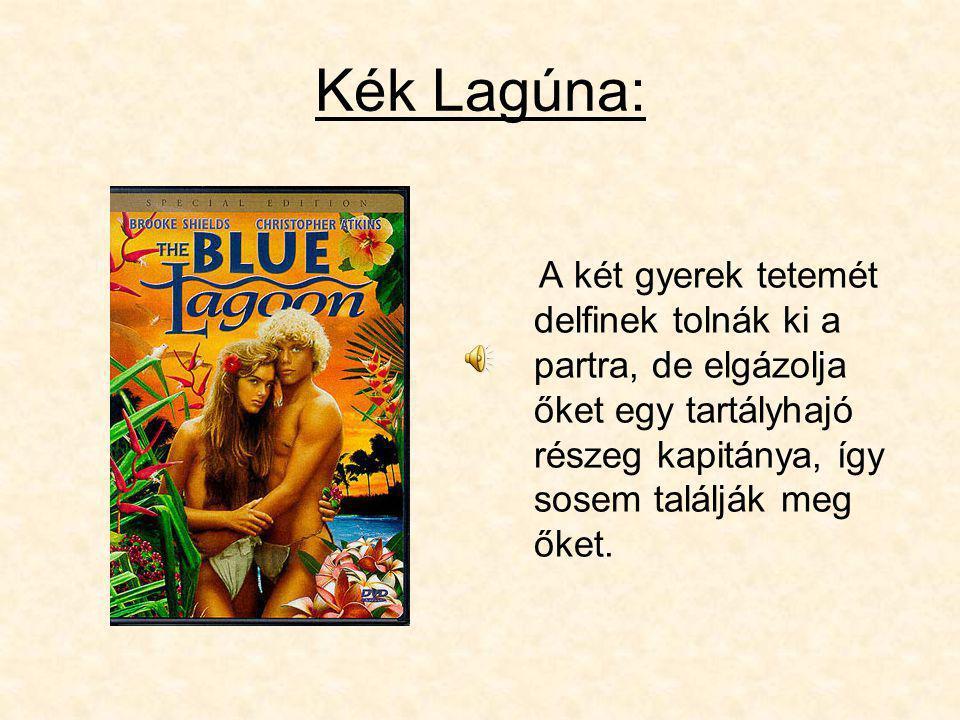 Kék Lagúna: A két gyerek tetemét delfinek tolnák ki a partra, de elgázolja őket egy tartályhajó részeg kapitánya, így sosem találják meg őket.