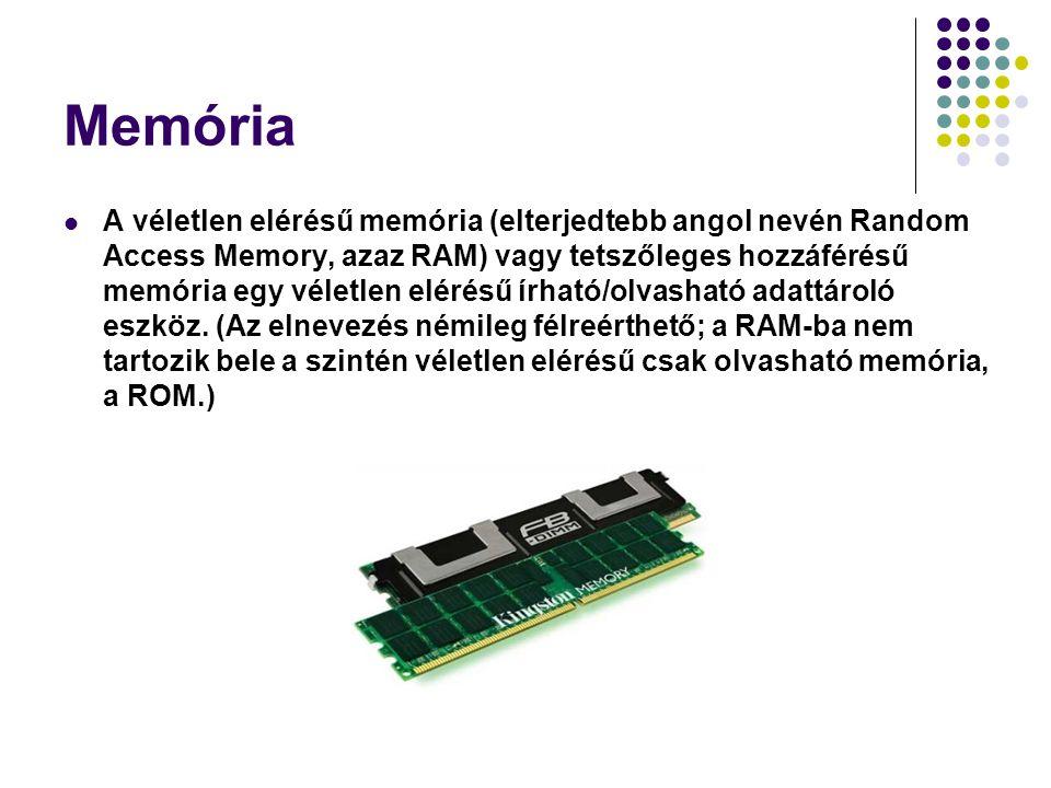 Memória A véletlen elérésű memória (elterjedtebb angol nevén Random Access Memory, azaz RAM) vagy tetszőleges hozzáférésű memória egy véletlen elérésű