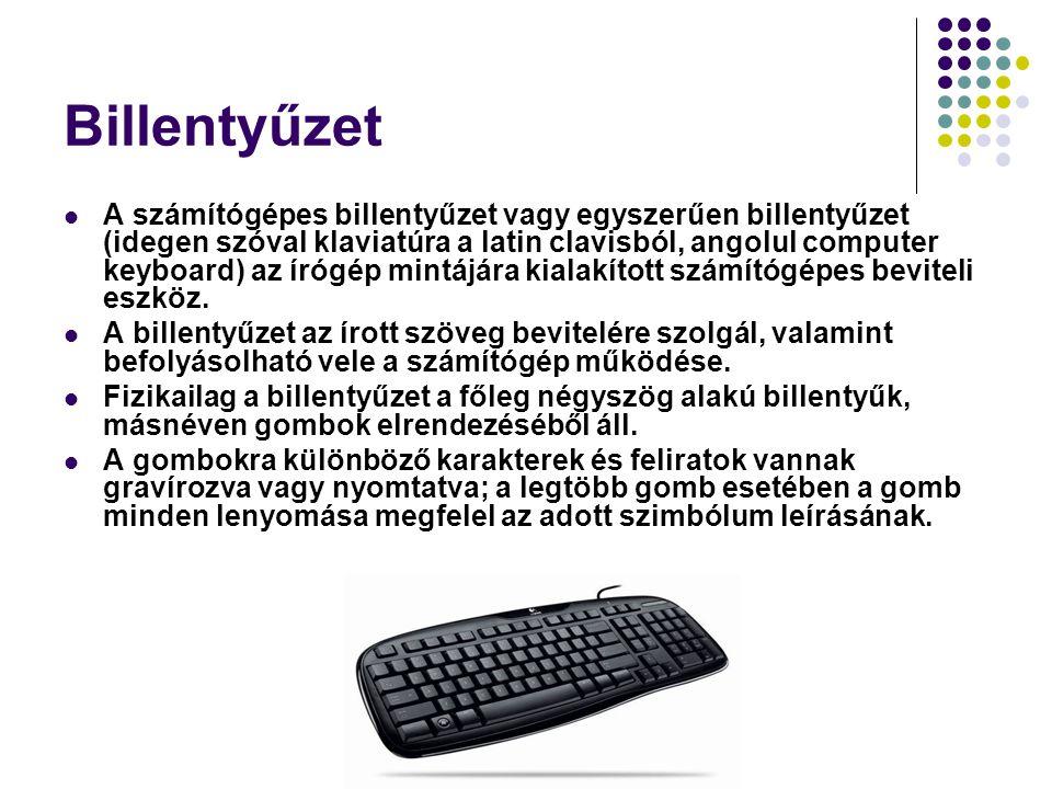Billentyűzet A számítógépes billentyűzet vagy egyszerűen billentyűzet (idegen szóval klaviatúra a latin clavisból, angolul computer keyboard) az írógé