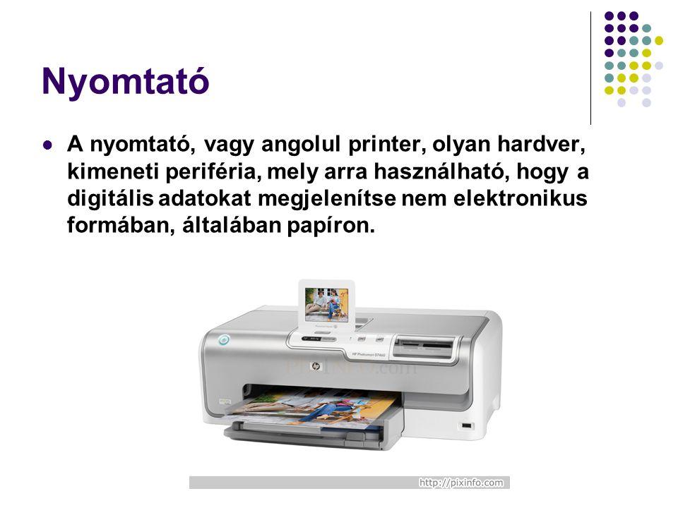 Nyomtató A nyomtató, vagy angolul printer, olyan hardver, kimeneti periféria, mely arra használható, hogy a digitális adatokat megjelenítse nem elektr