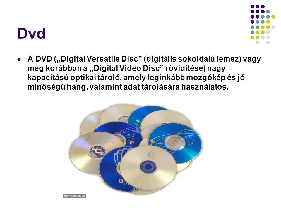 """Dvd A DVD (""""Digital Versatile Disc"""" (digitális sokoldalú lemez) vagy még korábban a """"Digital Video Disc"""" rövidítése) nagy kapacitású optikai tároló, a"""