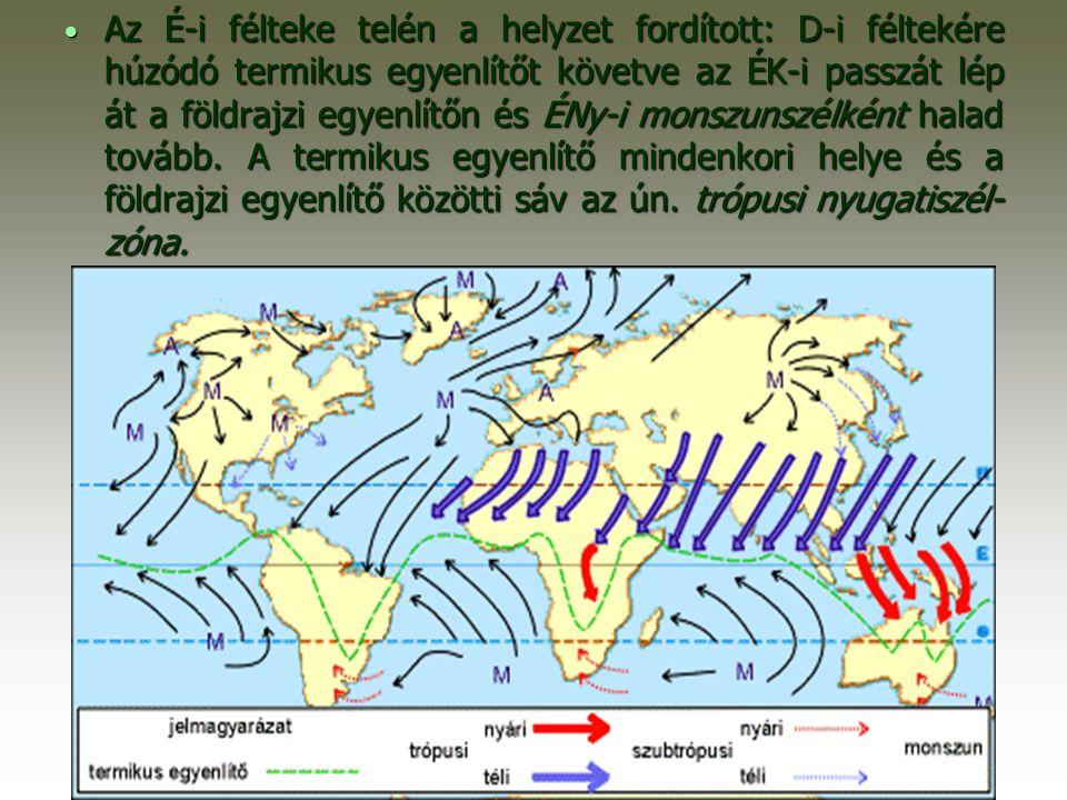 Következményei: Abban a sávban, ahol az ITCZ mozog a nyári félévben az egyenlítői nyugati szelek, a téli félévben a passzát szél uralkodik.