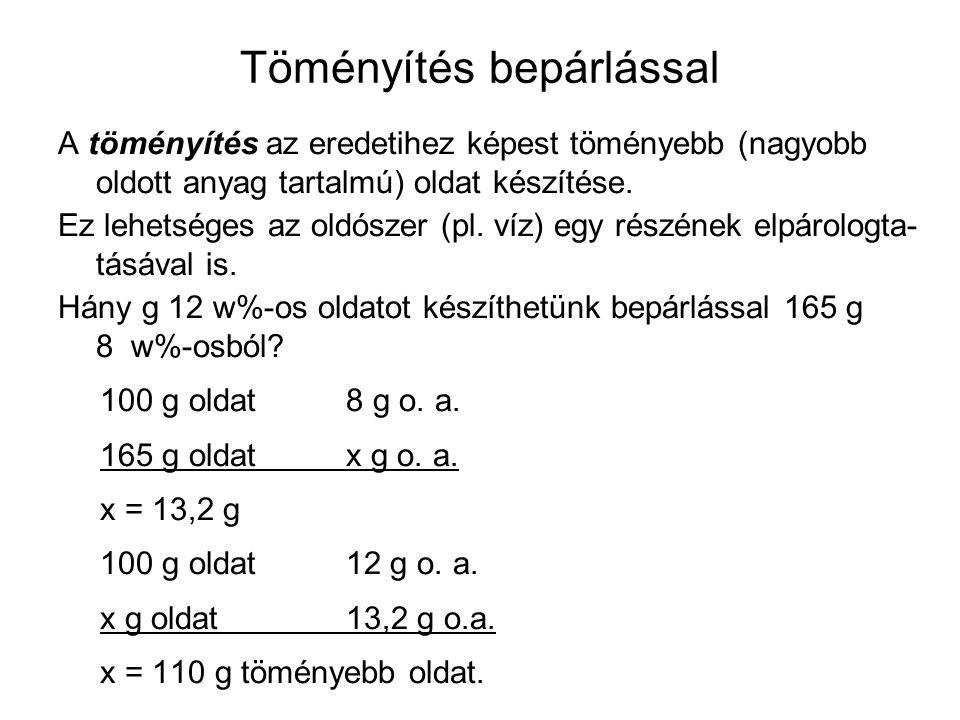 """Töményítés bepárlással Az előbbi feladat megoldható keverési egyenlettel is: m 1 ·w 1 % + m 2 ·w 2 % = m 3 ·w 3 % Az egyik """"oldat az elpárolgó oldószer, a másik a töményebb oldat, a harmadik a hígabb (kiindulási) oldat."""