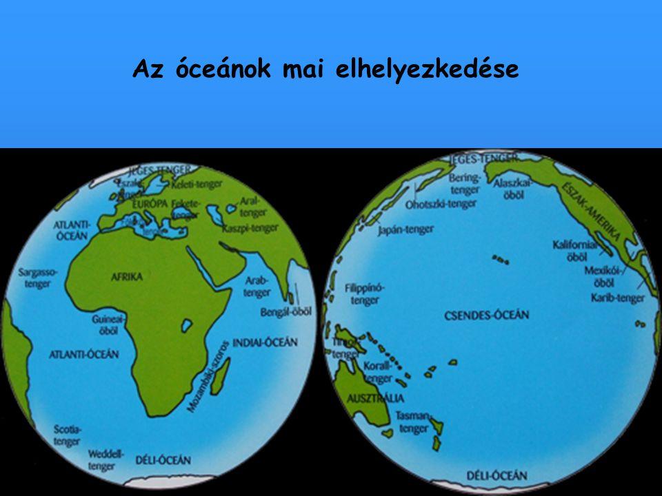 Az óceánok mai elhelyezkedése