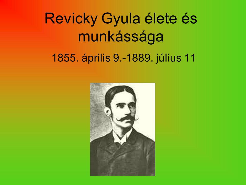 Revicky Gyula élete és munkássága 1855. április 9.-1889. július 11
