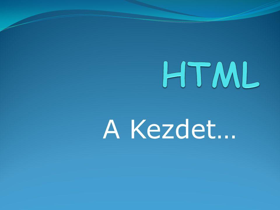 általános HTML: Hiper-Text Markup Language Kiterjesztés: htm, html Kezdőoldal: index.html