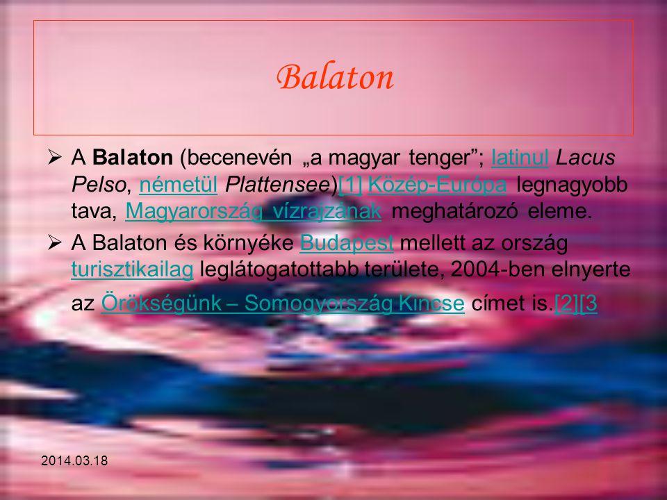 """2014.03.18 Balaton  A Balaton (becenevén """"a magyar tenger""""; latinul Lacus Pelso, németül Plattensee)[1] Közép-Európa legnagyobb tava, Magyarország ví"""