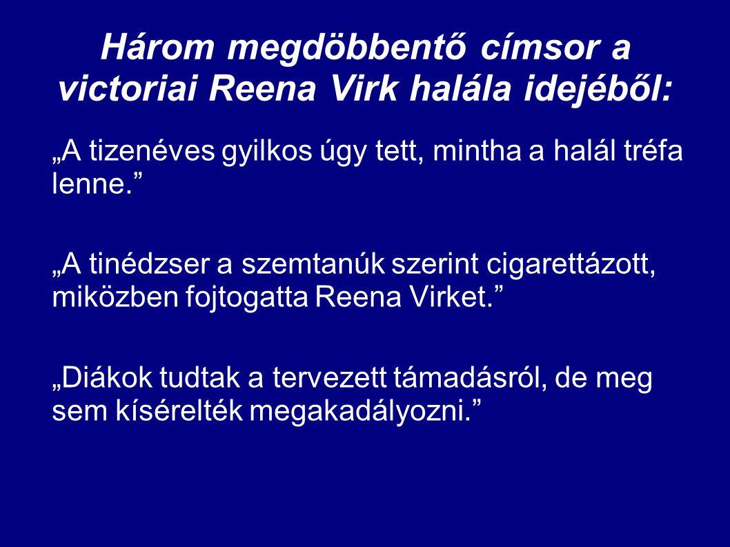 """Három megdöbbentő címsor a victoriai Reena Virk halála idejéből: """"A tizenéves gyilkos úgy tett, mintha a halál tréfa lenne."""" """"A tinédzser a szemtanúk"""