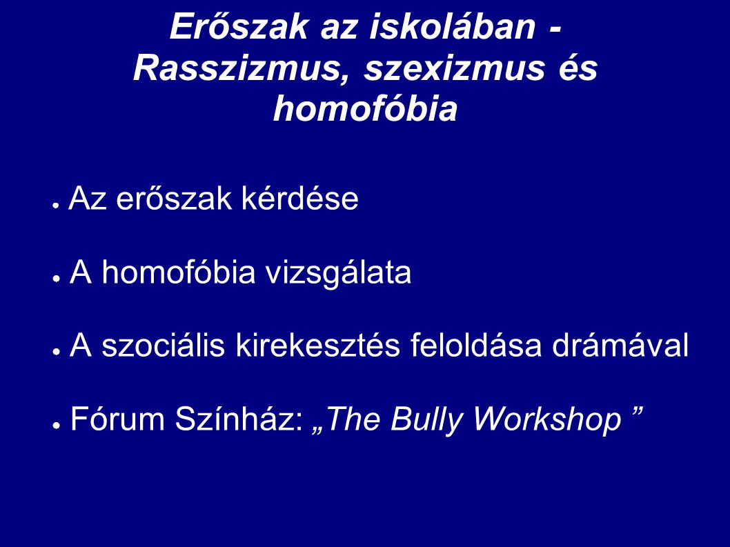 Irodalom 1.Gallagher, K. 2004. Bullying and its Compatriots: Racism, Sexism, and Homophobia.