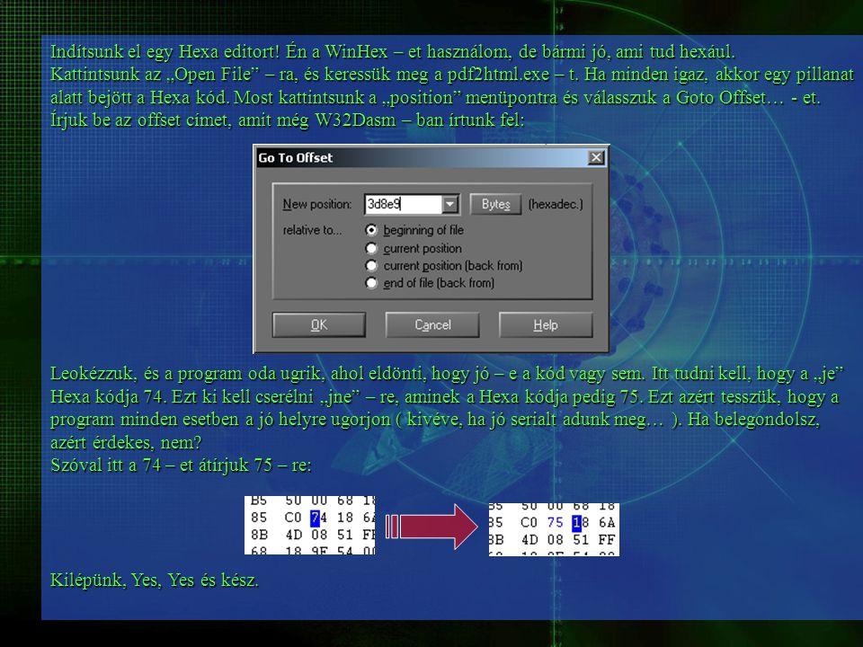 Indítsunk el egy Hexa editort. Én a WinHex – et használom, de bármi jó, ami tud hexául.