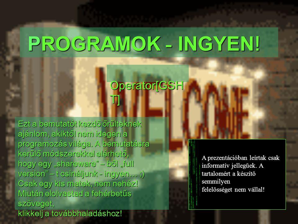 PROGRAMOK PROGRAMOK - INGYEN .