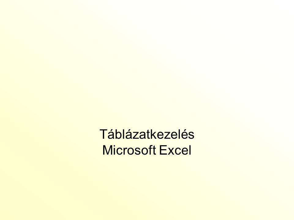 Táblázatkezelés Microsoft Excel