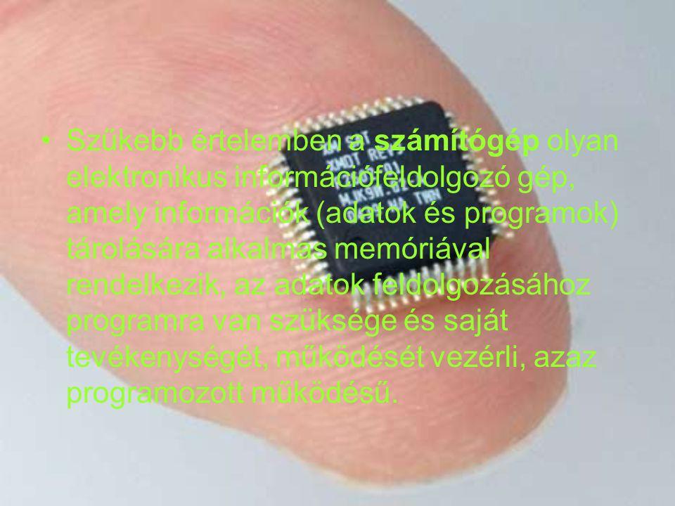 Szűkebb értelemben a számítógép olyan elektronikus információfeldolgozó gép, amely információk (adatok és programok) tárolására alkalmas memóriával re