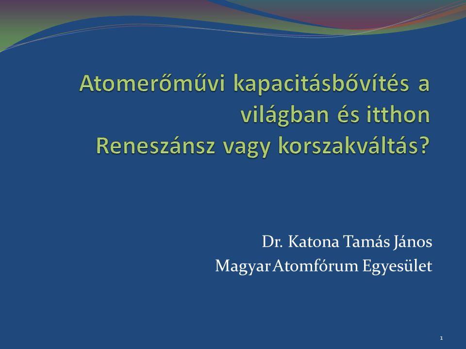 Dr. Katona Tamás János Magyar Atomfórum Egyesület 1