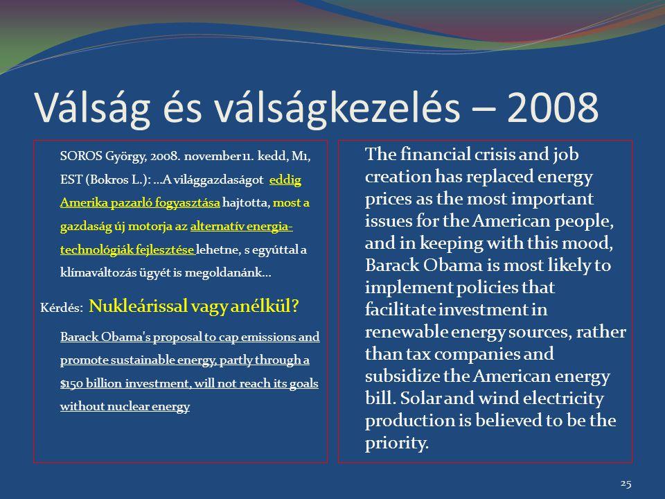 Válság és válságkezelés – 2008 SOROS György, 2008. november 11. kedd, M1, EST (Bokros L.): …A világgazdaságot eddig Amerika pazarló fogyasztása hajtot